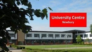 University Centre Newbury University Centre Newbury West Berkshire