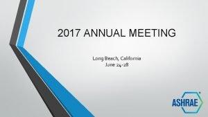 2017 ANNUAL MEETING Long Beach California June 24