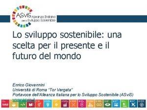 Lo sviluppo sostenibile una scelta per il presente