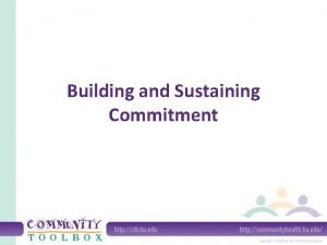 Building and Sustaining Commitment What is commitment Commitment