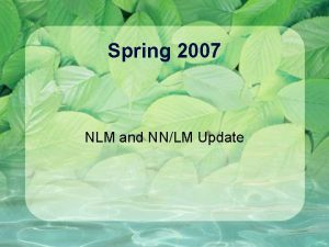 Spring 2007 NLM and NNLM Update Medline Plus