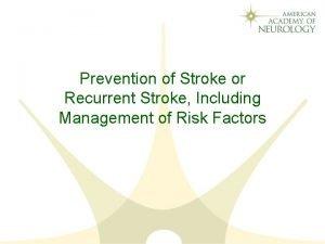 Prevention of Stroke or Recurrent Stroke Including Management