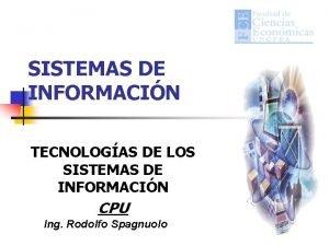 SISTEMAS DE INFORMACIN TECNOLOGAS DE LOS SISTEMAS DE