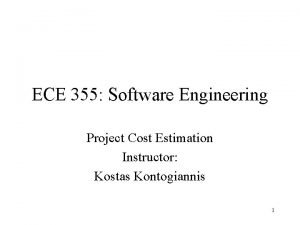 ECE 355 Software Engineering Project Cost Estimation Instructor