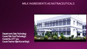 Department Dairy Technology Course Title Food Technology I