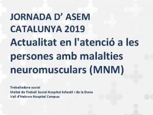 JORNADA D ASEM CATALUNYA 2019 Actualitat en latenci