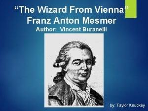 The Wizard From Vienna Franz Anton Mesmer Author