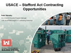 USACE Stafford Act Contracting Opportunities Peter Navesky HQ