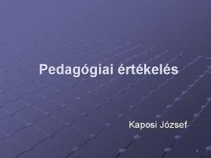 Pedaggiai rtkels Kaposi Jzsef 1 Az rtkels definilsa