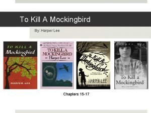 To Kill A Mockingbird By Harper Lee Chapters