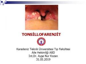 TONSLLOFARENJT Karadeniz Teknik niversitesi Tp Fakltesi Aile Hekimlii