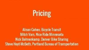 Pricing Alison Cohen Bicycle Transit Mitch Vars Nice