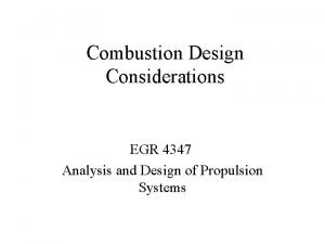 Combustion Design Considerations EGR 4347 Analysis and Design