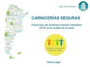 Logo del municipio CARNICERAS SEGURAS Prevencin del Sndrome
