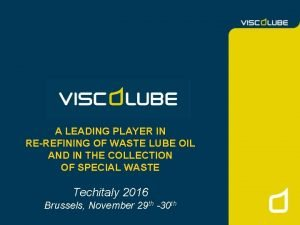 A LEADING PLAYER IN REREFINING OF WASTE LUBE