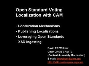 Open Standard Voting Localization with CAM Localization Mechanisms