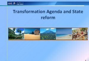 Transformation Agenda and State reform CONTEXTUALIZATION OF THE