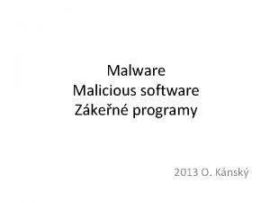 Malware Malicious software Zken programy 2013 O Knsk
