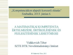 Kompetencikon alapul korszer oktats Szabadka 2013 jnius 6