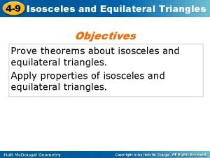 4 9 Isosceles and Equilateral Triangles Objectives Prove