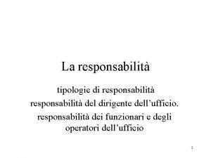 La responsabilit tipologie di responsabilit del dirigente dellufficio