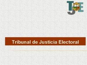 Tribunal de Justicia Electoral Tribunal de Justicia Electoral