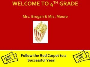WELCOME TO 4 TH GRADE Mrs Brogan Mrs