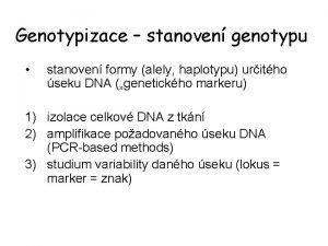 Genotypizace stanoven genotypu stanoven formy alely haplotypu uritho