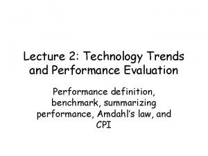 Lecture 2 Technology Trends and Performance Evaluation Performance
