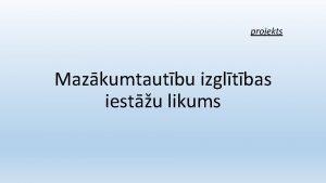 projekts Mazkumtautbu izgltbas iestu likums Latvijas krievu mcbvalodas