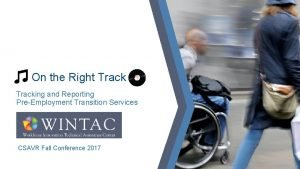 On the Right Tracking and Reporting PreEmployment Transition