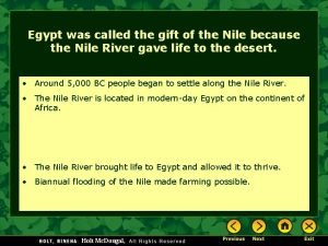 Egypt was called the gift of the Nile