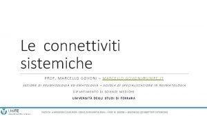 Le connettiviti sistemiche PROF MARCELLO GOVONI MARCELLO GOVONIUNIFE