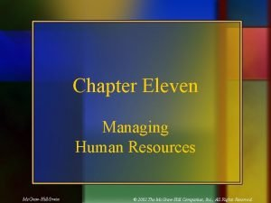 Chapter Eleven Managing Human Resources Mc GrawHillIrwin 2003