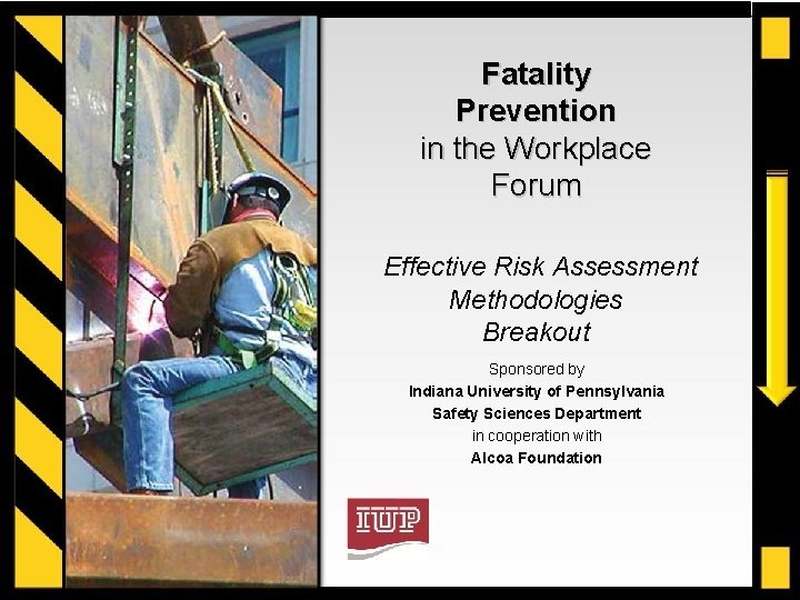 Fatality Prevention in the Workplace Forum Effective Risk