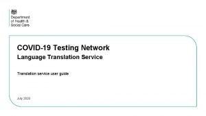 COVID19 Testing Network Language Translation Service Translation service