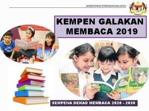 KEMPEN GALAKAN MEMBACA 2019 SEMPENA DEKAD MEMBACA 2020