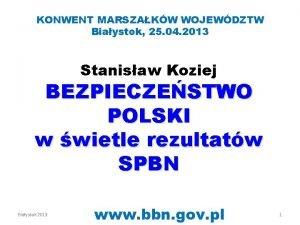 KONWENT MARSZAKW WOJEWDZTW Biaystok 25 04 2013 Stanisaw