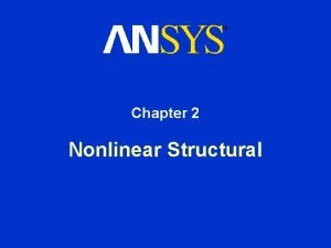 Chapter 2 Nonlinear Structural Nonlinear Structural Analysis Chapter