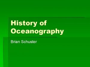 History of Oceanography Brian Schuster Polynesians colonized islands