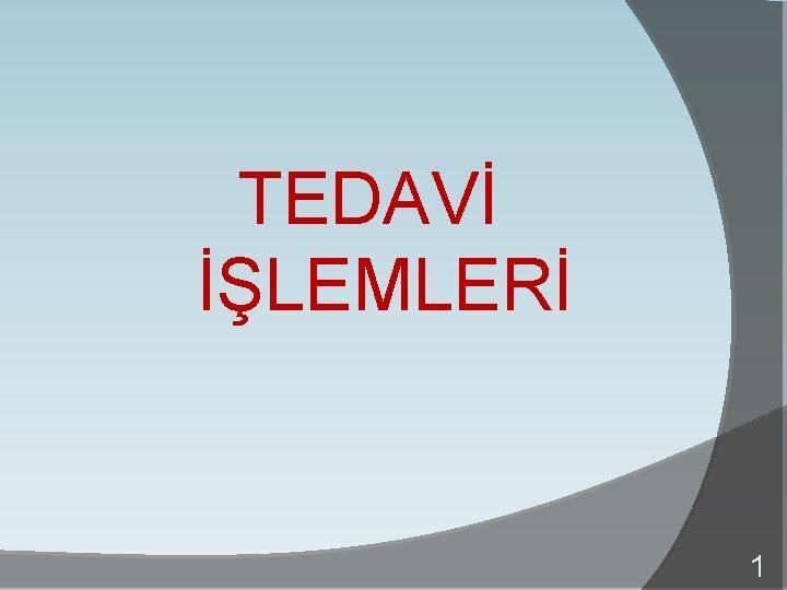 TEDAV LEMLER 1 SEVK LEMLER 5258 sayl Aile