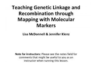 Teaching Genetic Linkage and Recombination through Mapping with