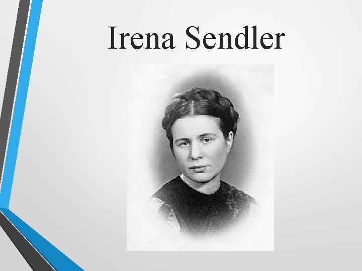 Irena Sendler Biografia Irena Sendlerowa waciwie Irena Stanisawa