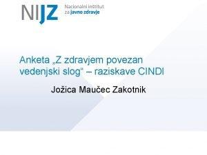 Anketa Z zdravjem povezan vedenjski slog raziskave CINDI
