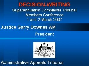 DECISIONWRITING Superannuation Complaints Tribunal Members Conference 1 and