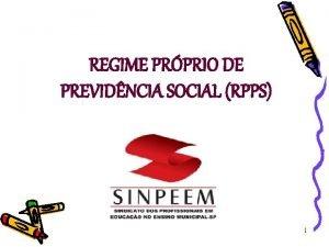 REGIME PRPRIO DE PREVIDNCIA SOCIAL RPPS 1 INCORPORAO