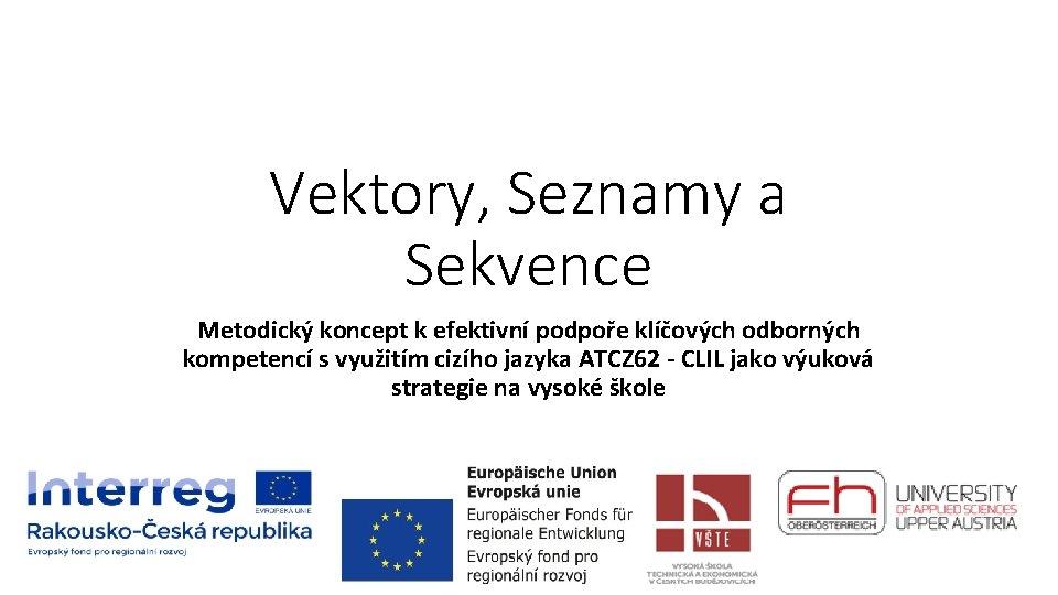 Vektory Seznamy a Sekvence Metodick koncept k efektivn