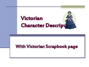Victorian Character Description With Victorian Scrapbook page Task
