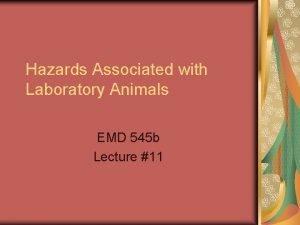 Hazards Associated with Laboratory Animals EMD 545 b