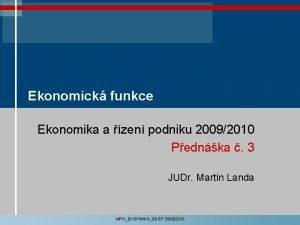 Ekonomick funkce Ekonomika a zen podniku 20092010 Pednka